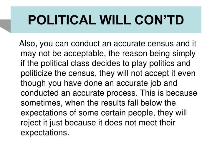 POLITICAL WILL CON'TD
