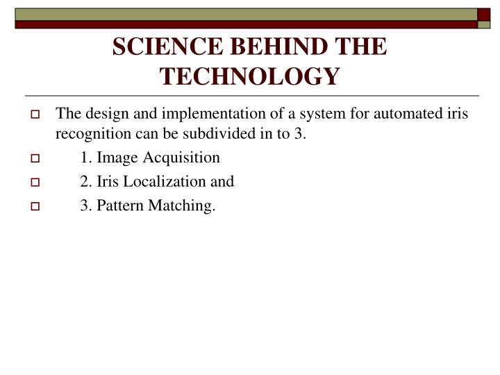 SCIENCE BEHIND THE TECHNOLOGY