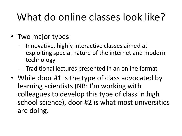 What do online classes look like?