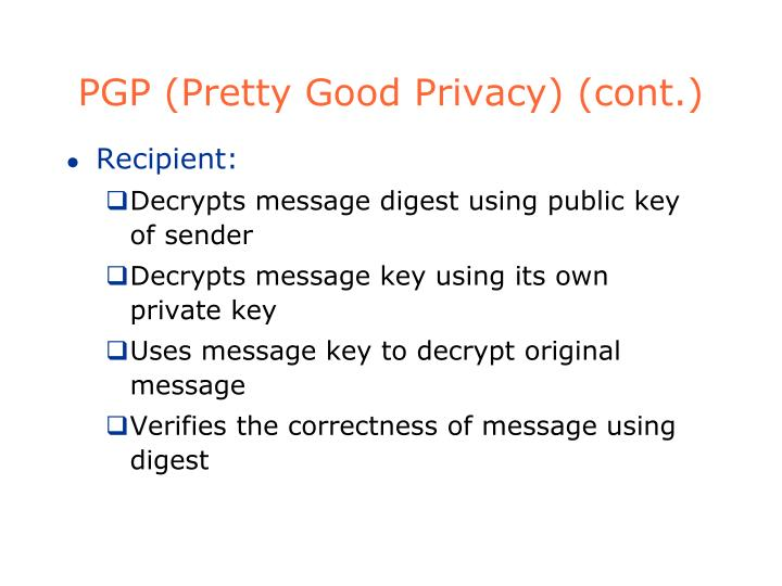 PGP (Pretty Good Privacy) (cont.)