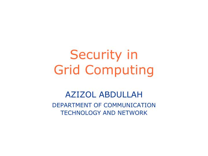 Security in grid computing