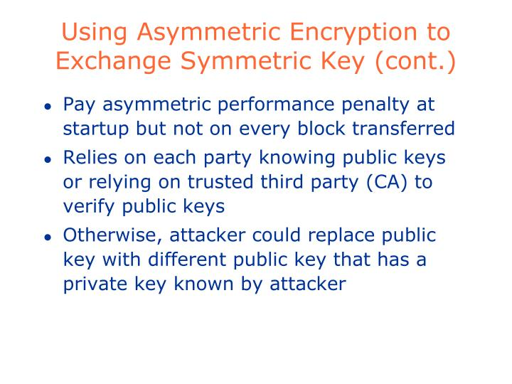 Using Asymmetric Encryption to Exchange Symmetric Key (cont.)
