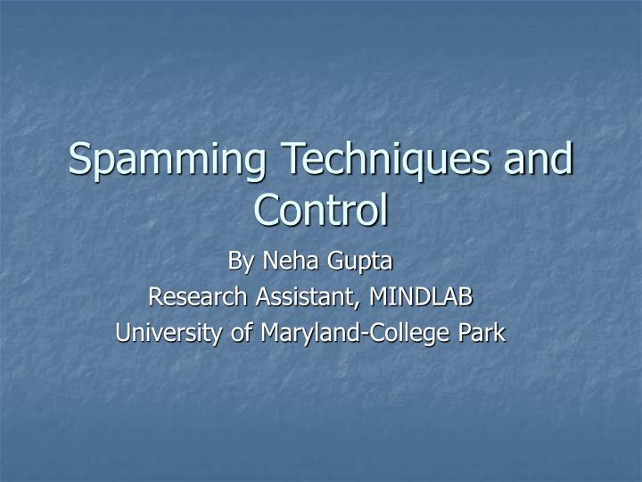Spamming techniques and control