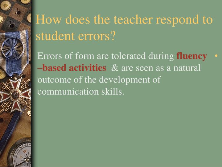 How does the teacher respond to student errors?