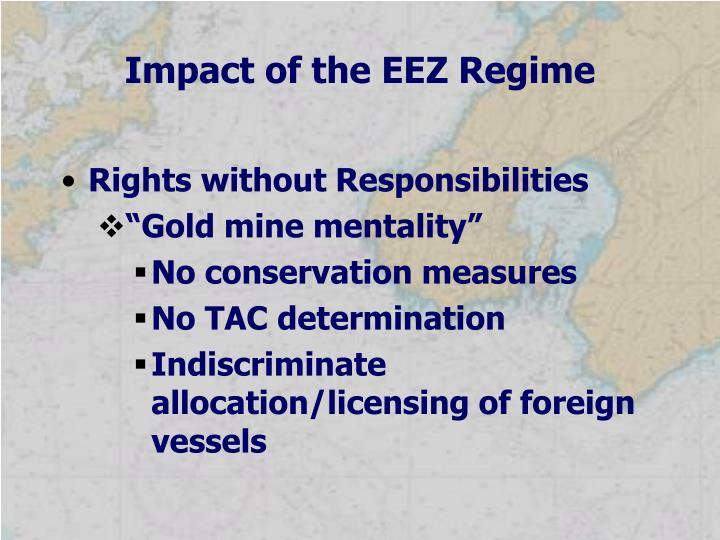 Impact of the EEZ Regime