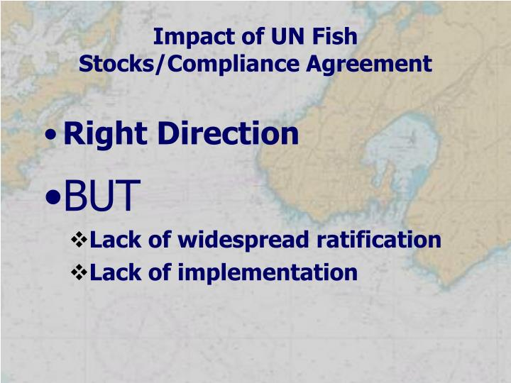 Impact of UN Fish Stocks/Compliance Agreement