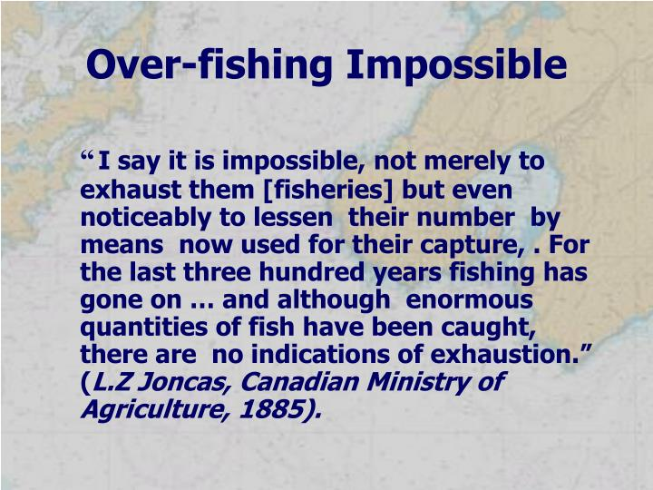 Over-fishing Impossible