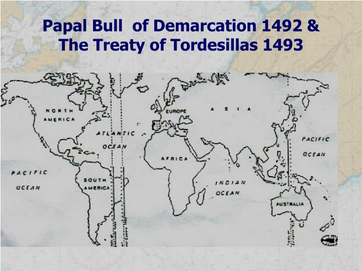 Papal bull of demarcation 1492 the treaty of tordesillas 1493