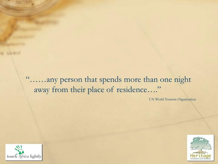 """……any person that spends more than one night away from their place of residence…."""