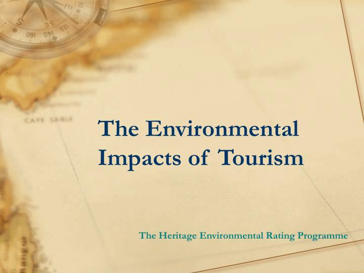 The environmental impacts of tourism