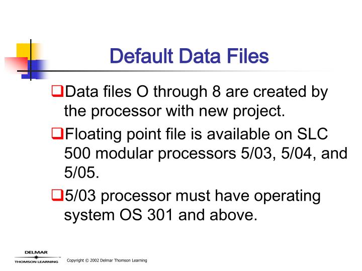 Default Data Files