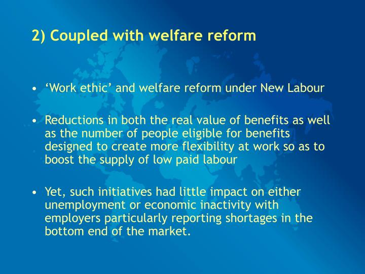2) Coupled with welfare reform