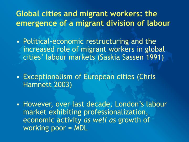 Global cities and migrant workers: the emergence of a migrant division of labour