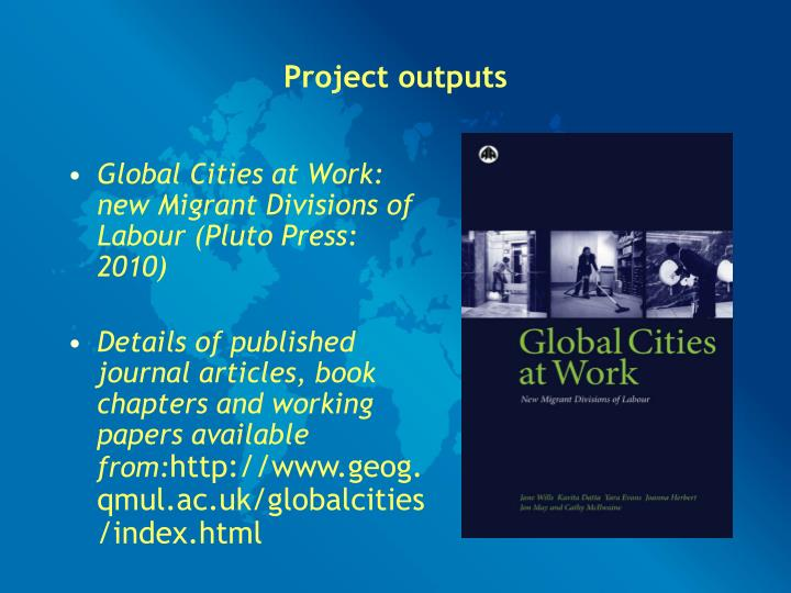 Global Cities at Work: new Migrant Divisions of Labour (Pluto Press: 2010)