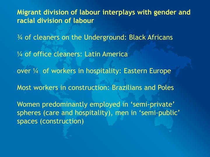 Migrant division of labour interplays with gender and racial division of labour