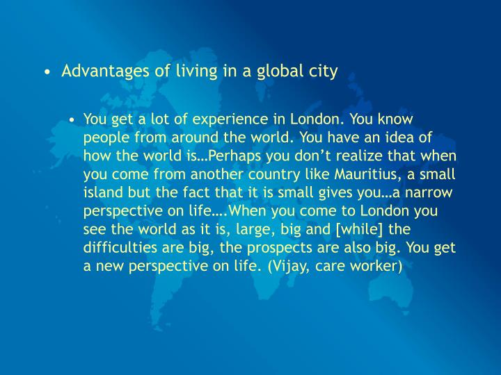 Advantages of living in a global city