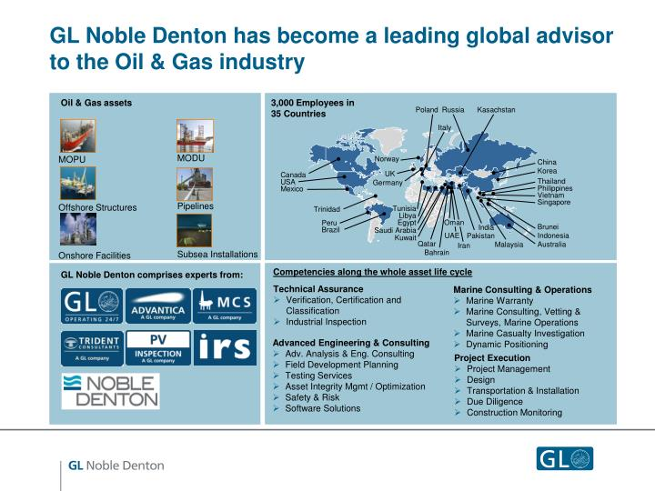 GL Noble Denton has become a leading global advisor to the Oil & Gas industry