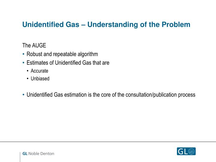 Unidentified Gas – Understanding of the Problem