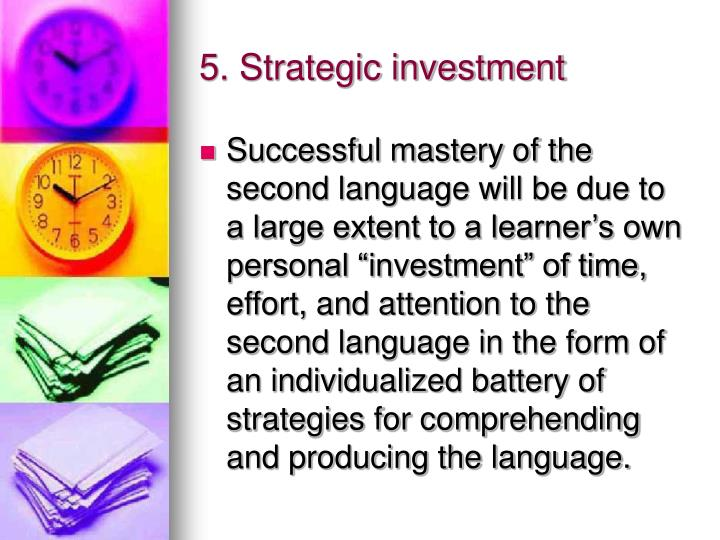 5. Strategic investment
