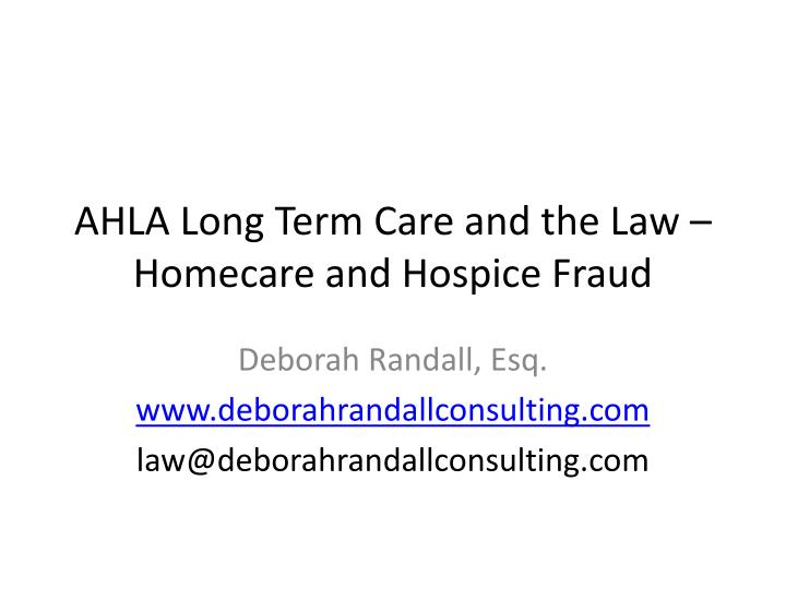 Ahla long term care and the law homecare and hospice fraud