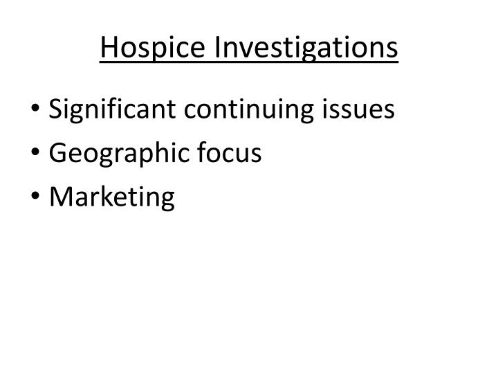 Hospice Investigations