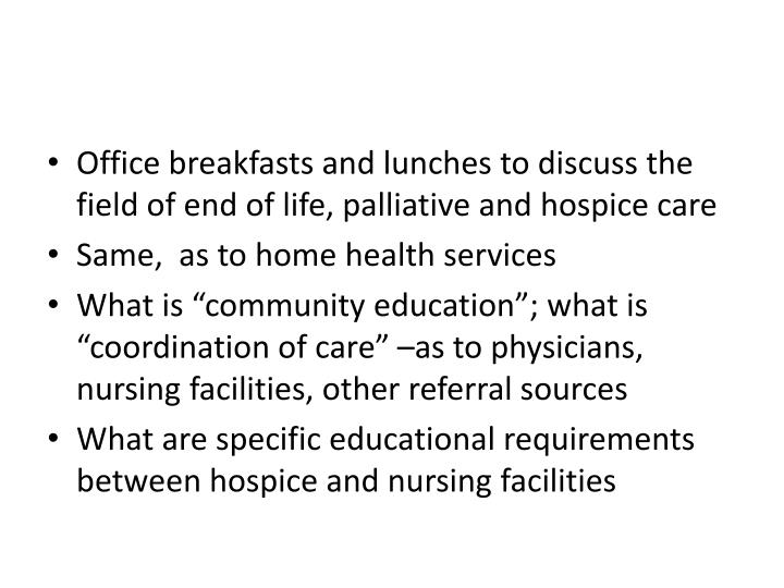 Office breakfasts and lunches to discuss the field of end of life, palliative and hospice care