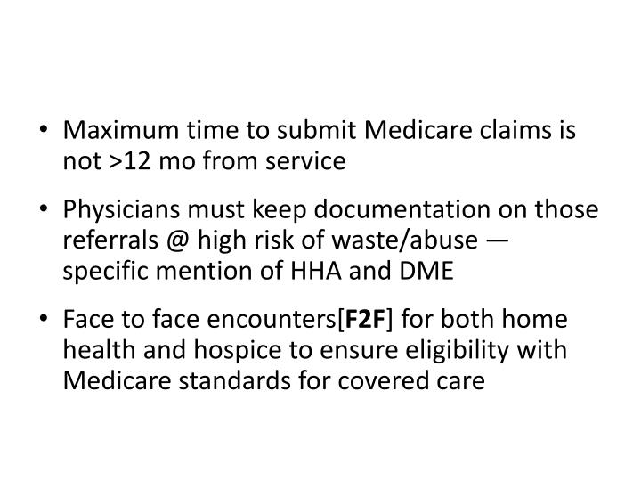 Maximum time to submit Medicare claims is not >12 mo from service