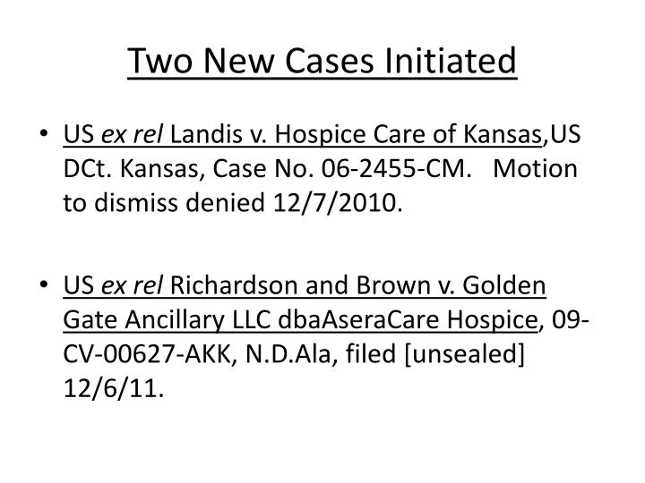 Two New Cases Initiated
