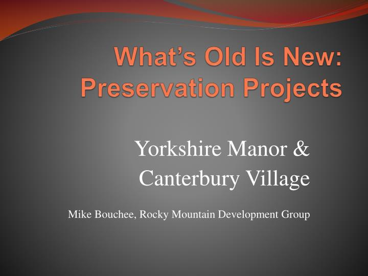 What s old is new preservation projects