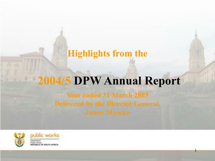 Highlights from the 2004 5 dpw annual report