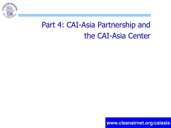 Part 4: CAI-Asia Partnership and