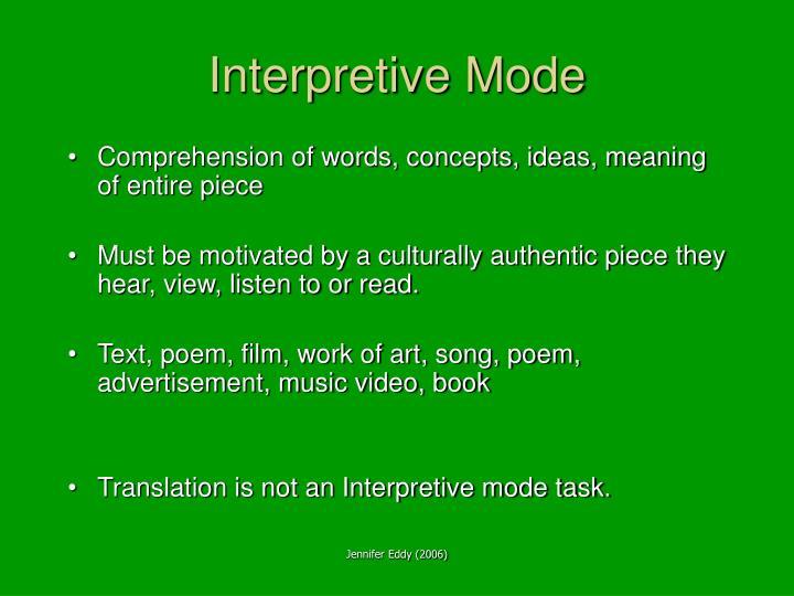 Interpretive Mode