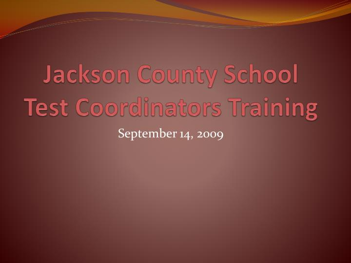 Jackson county school test coordinators training