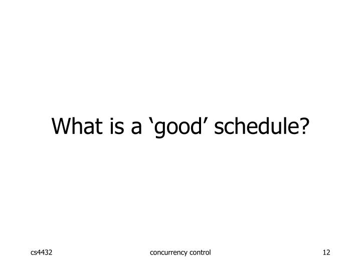 What is a 'good' schedule?
