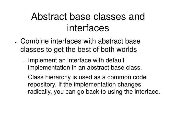 Abstract base classes and interfaces