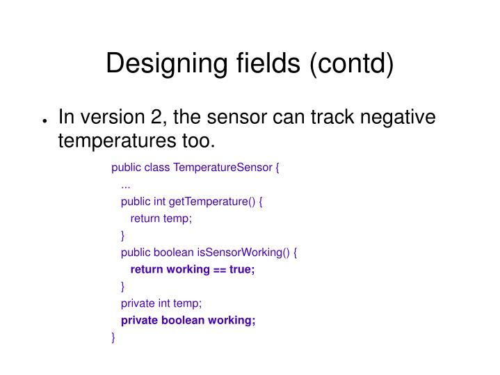Designing fields (contd)