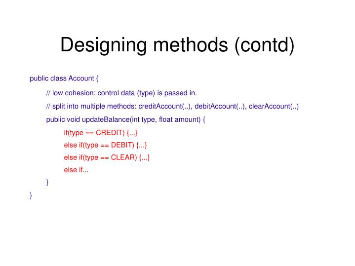 Designing methods (contd)
