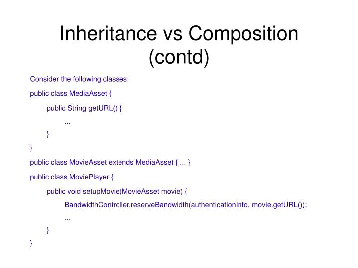 Inheritance vs Composition (contd)