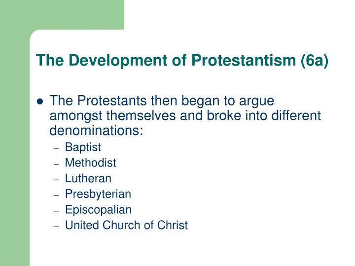 The Development of Protestantism (6a)