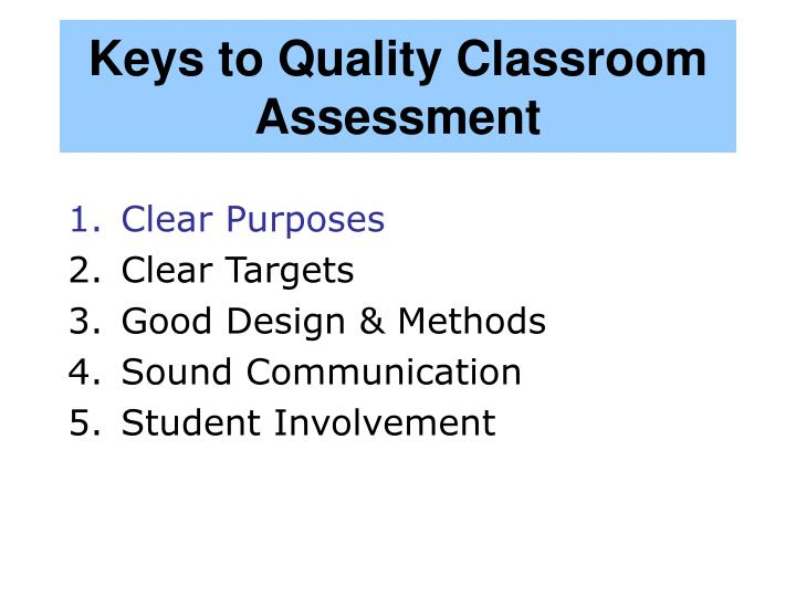 Keys to Quality Classroom Assessment