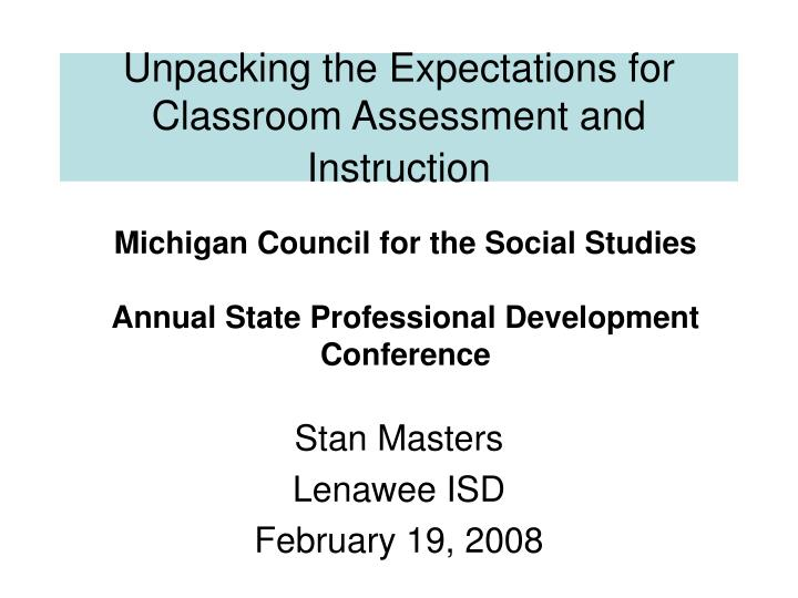 Unpacking the Expectations for Classroom Assessment and Instruction