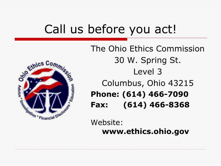 Call us before you act!