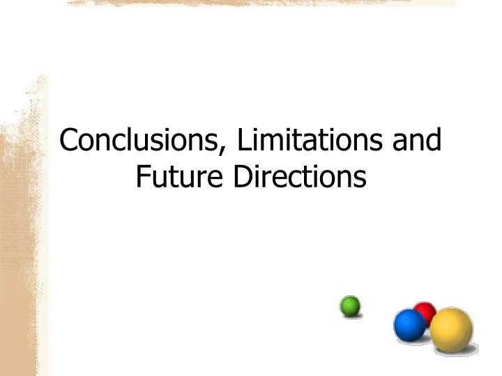 Conclusions, Limitations and Future Directions