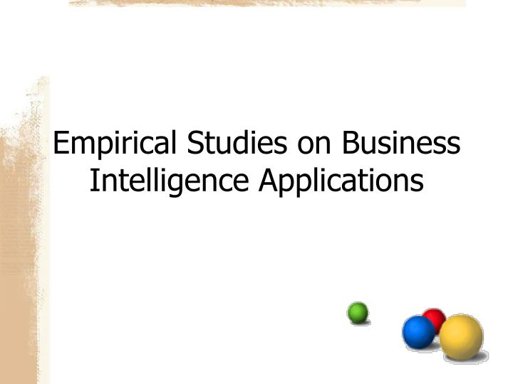 Empirical Studies on Business Intelligence Applications