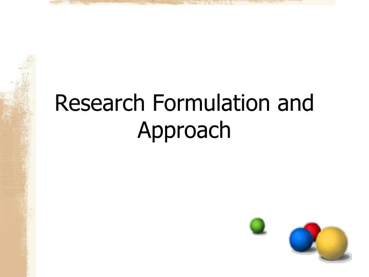Research Formulation and Approach