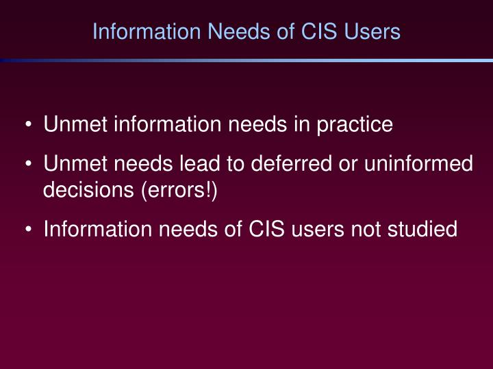 Information needs of cis users
