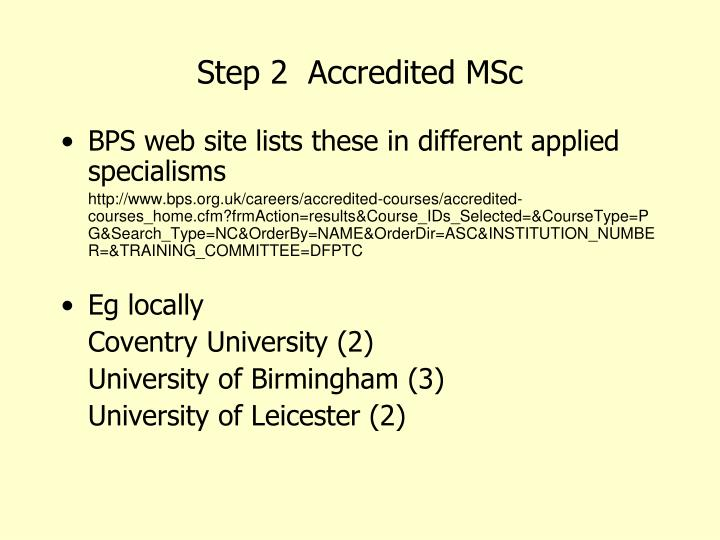 Step 2  Accredited MSc