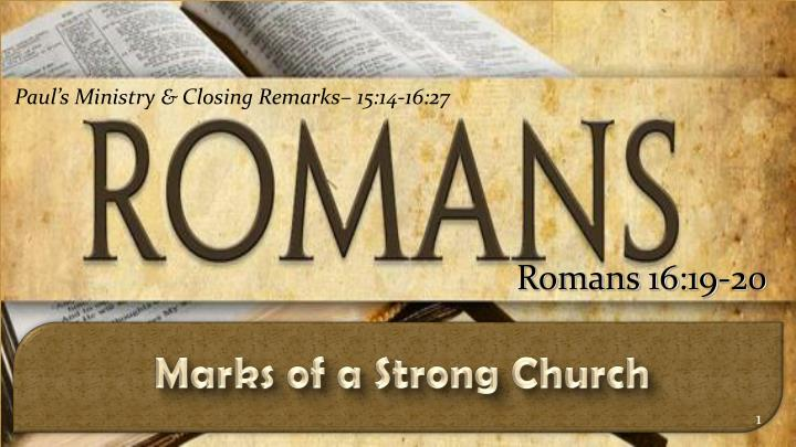 Paul's Ministry & Closing Remarks– 15:14-16:27