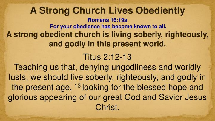 A Strong Church Lives Obediently