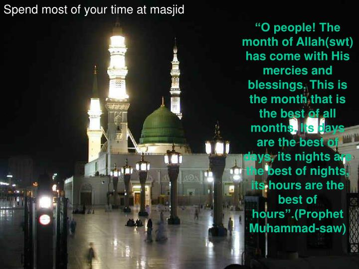 Spend most of your time at masjid